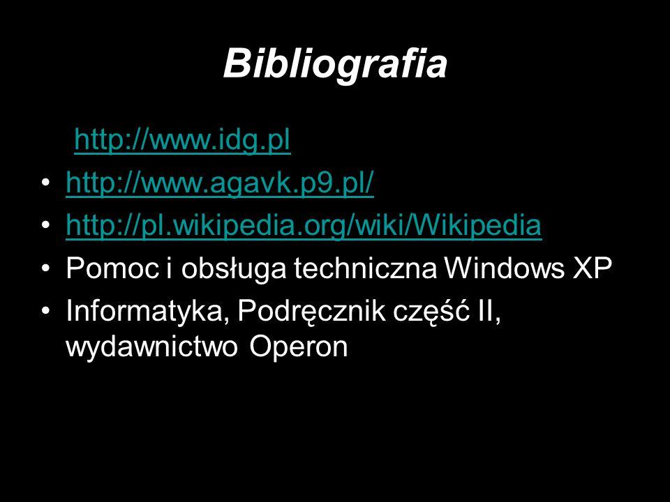 Bibliografia http://www.idg.pl http://www.agavk.p9.pl/