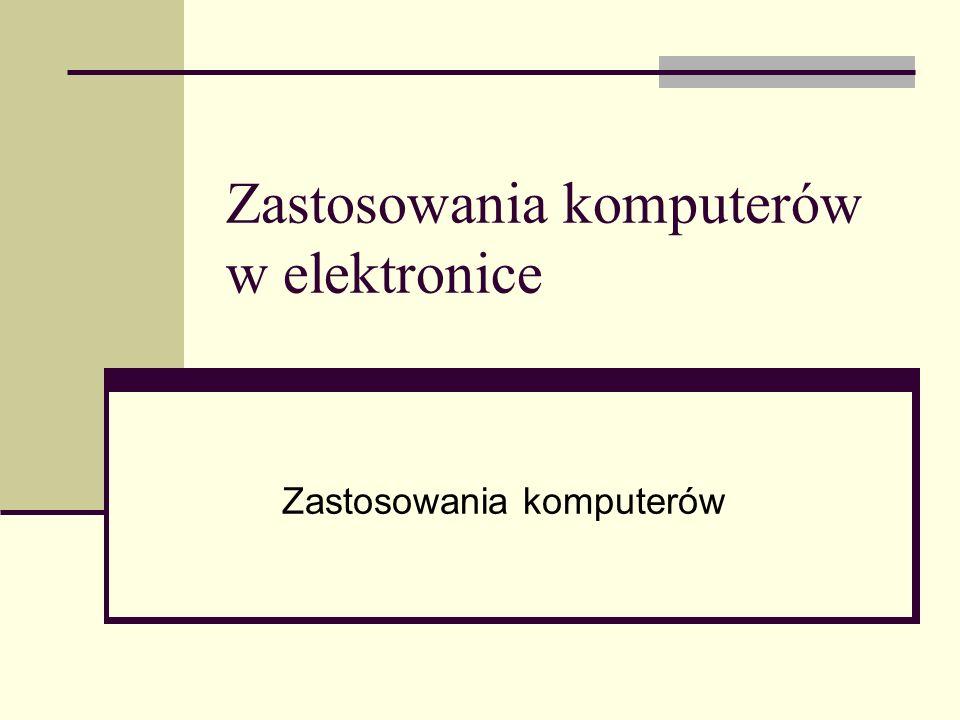 Zastosowania komputerów w elektronice