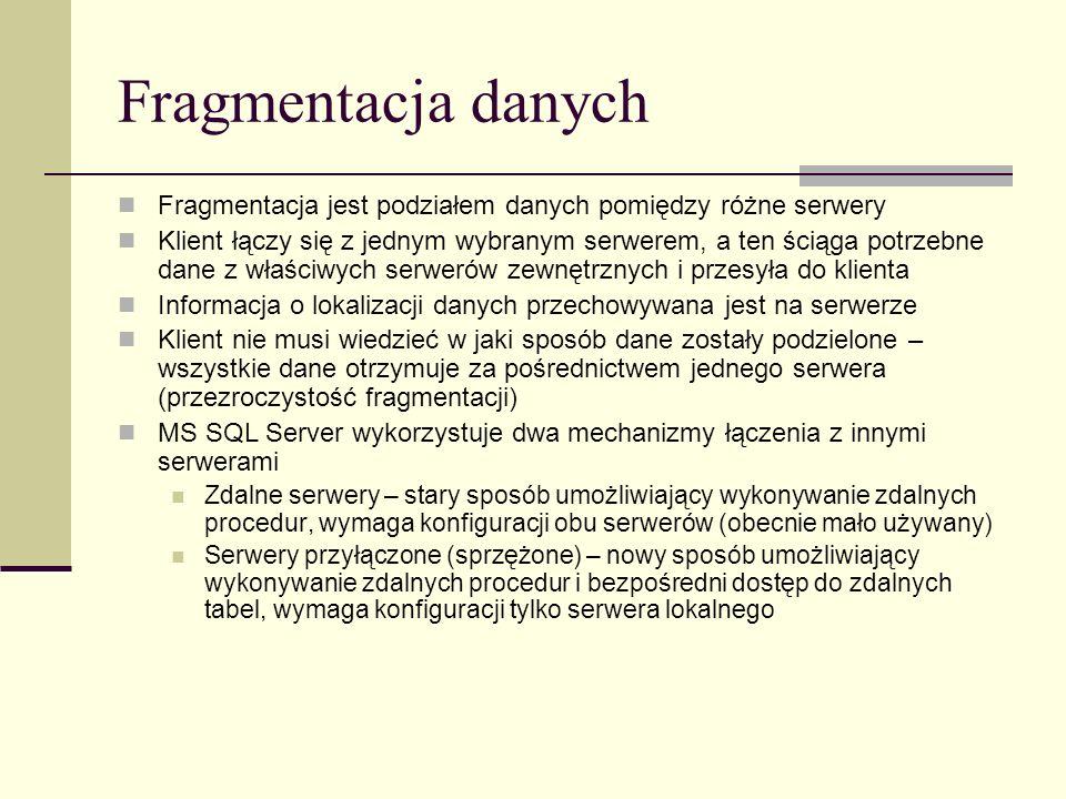 Fragmentacja danych Fragmentacja jest podziałem danych pomiędzy różne serwery.