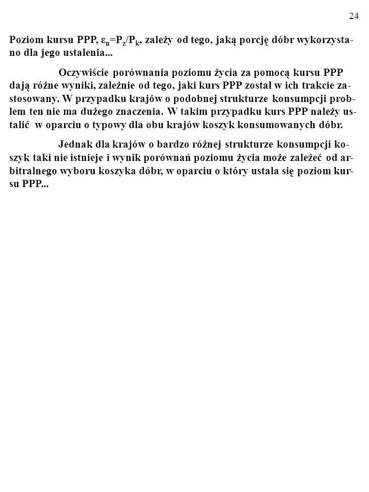 Poziom kursu PPP, εn=Pz/Pk, zależy od tego, jaką porcję dóbr wykorzysta-no dla jego ustalenia...