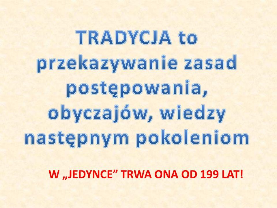 """W """"JEDYNCE TRWA ONA OD 199 LAT!"""