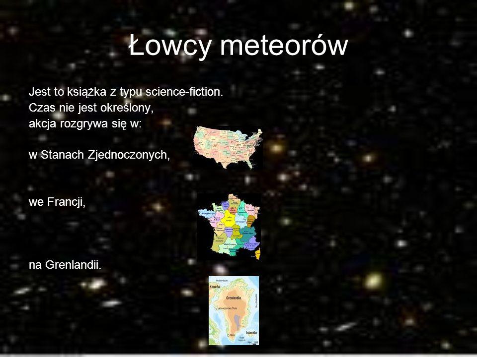 Łowcy meteorów Jest to książka z typu science-fiction.