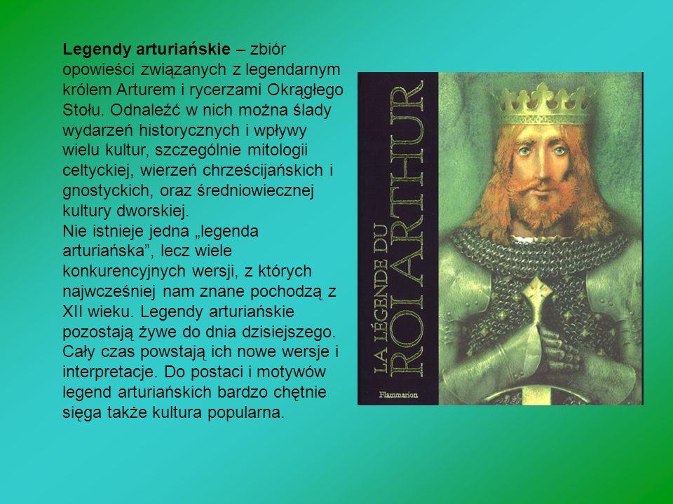 Legendy arturiańskie – zbiór opowieści związanych z legendarnym królem Arturem i rycerzami Okrągłego Stołu. Odnaleźć w nich można ślady wydarzeń historycznych i wpływy wielu kultur, szczególnie mitologii celtyckiej, wierzeń chrześcijańskich i gnostyckich, oraz średniowiecznej kultury dworskiej.