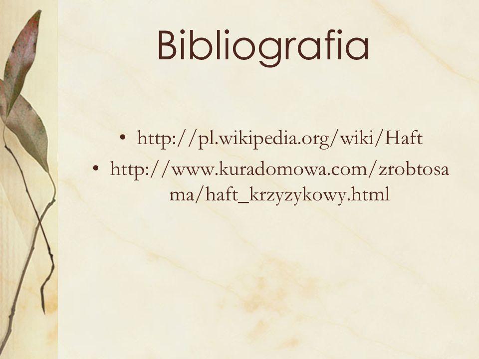 Bibliografia http://pl.wikipedia.org/wiki/Haft
