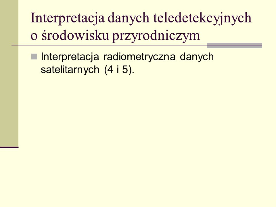 Interpretacja danych teledetekcyjnych o środowisku przyrodniczym
