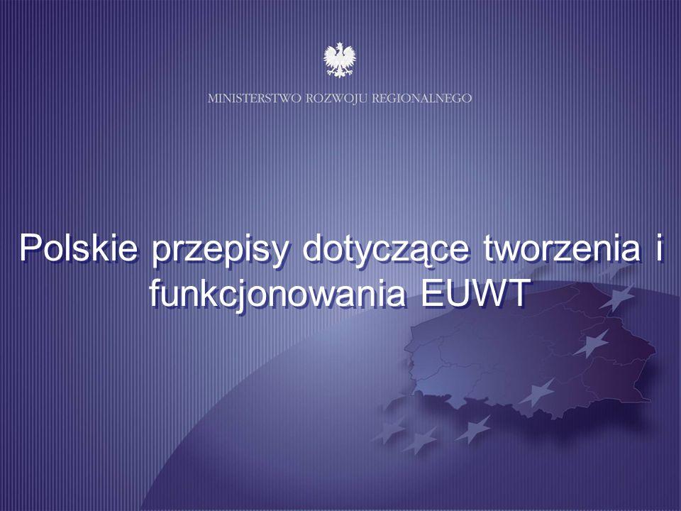 Polskie przepisy dotyczące tworzenia i funkcjonowania EUWT