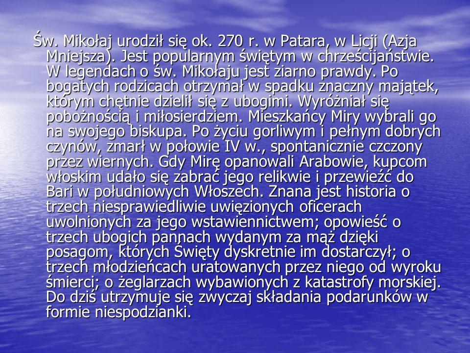 Św. Mikołaj urodził się ok. 270 r. w Patara, w Licji (Azja Mniejsza)