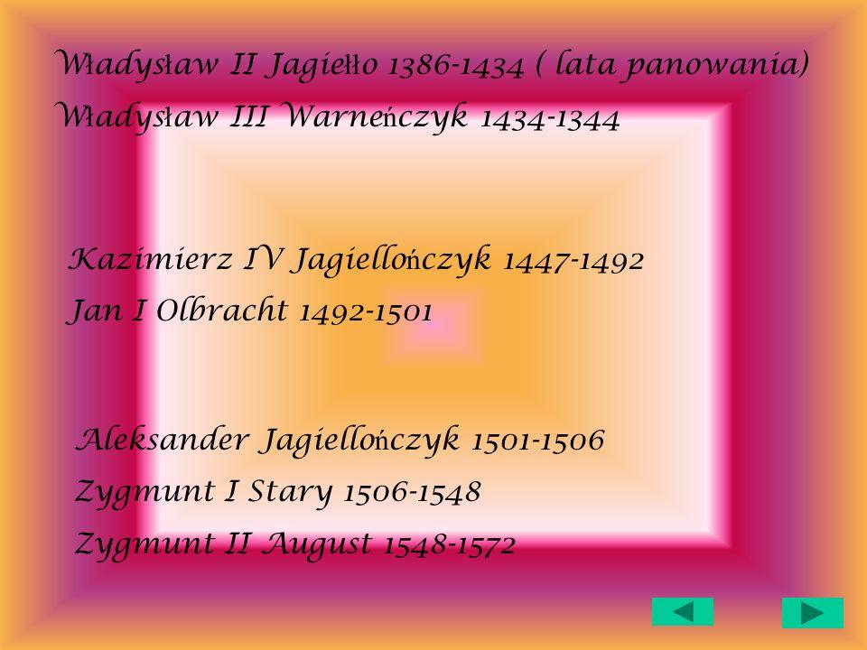 Władysław II Jagiełło 1386-1434 ( lata panowania)
