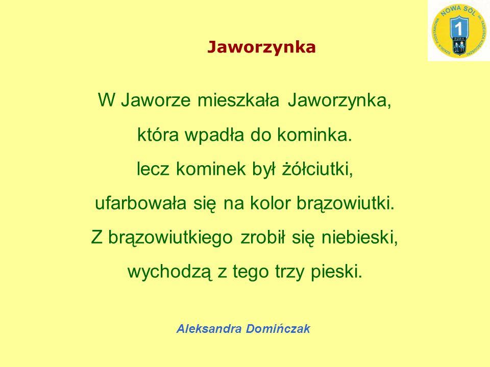 W Jaworze mieszkała Jaworzynka, która wpadła do kominka.