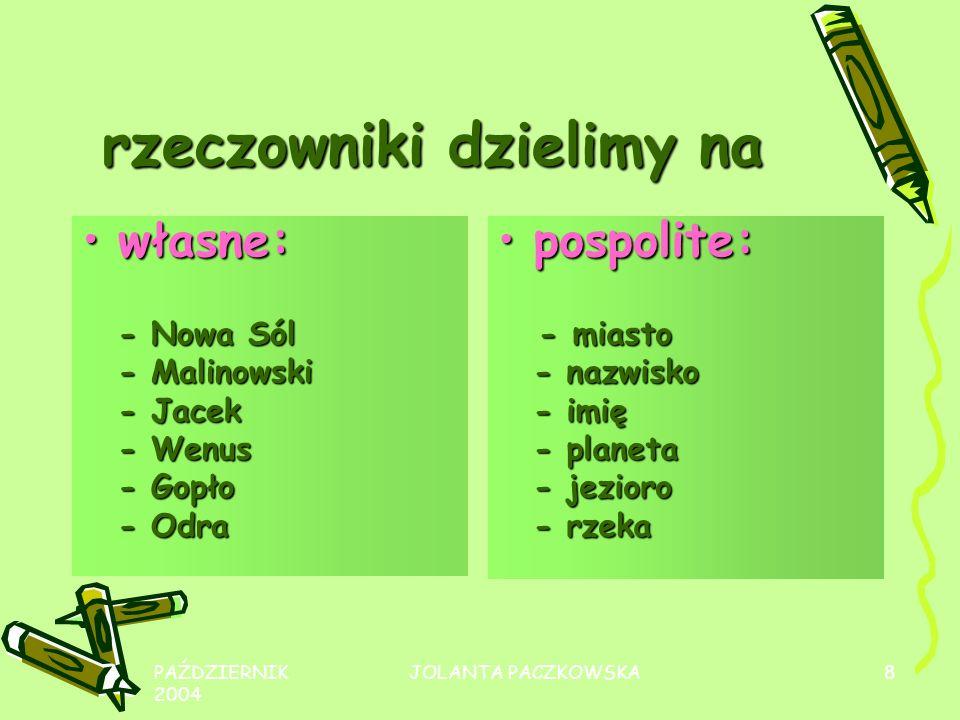 rzeczowniki dzielimy na