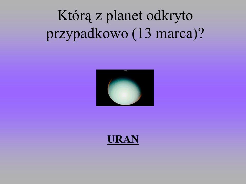 Którą z planet odkryto przypadkowo (13 marca)