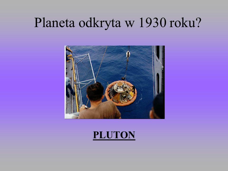 Planeta odkryta w 1930 roku PLUTON