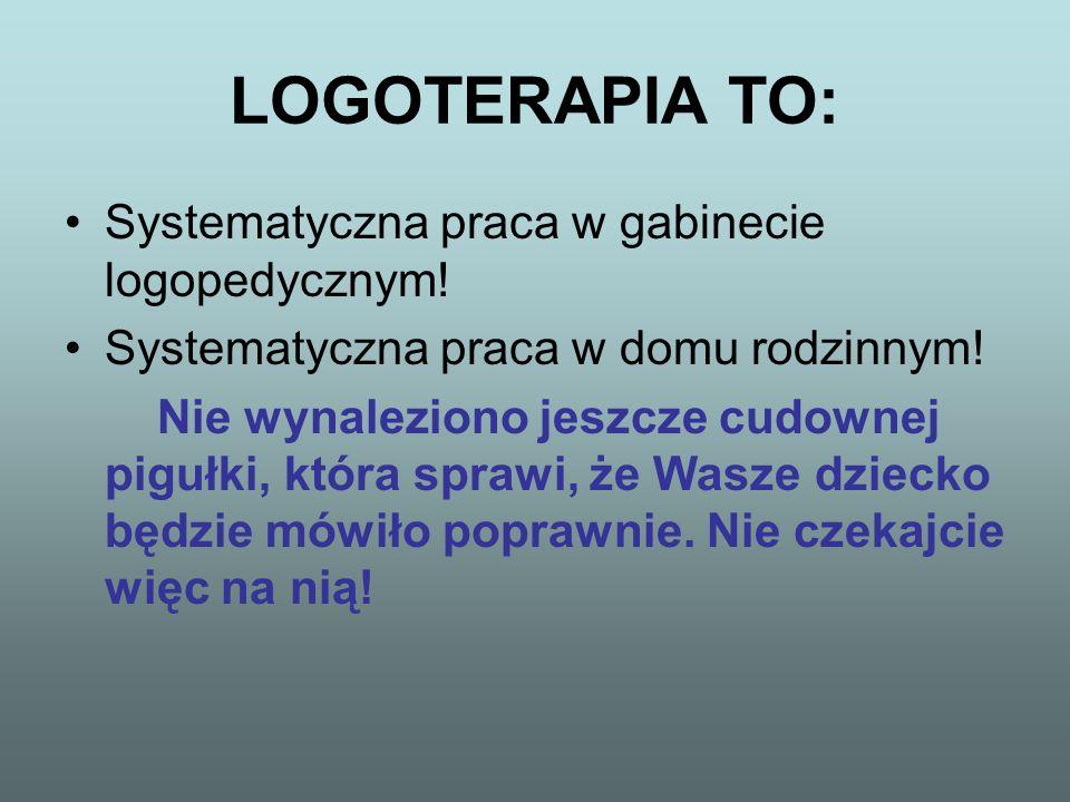LOGOTERAPIA TO: Systematyczna praca w gabinecie logopedycznym!