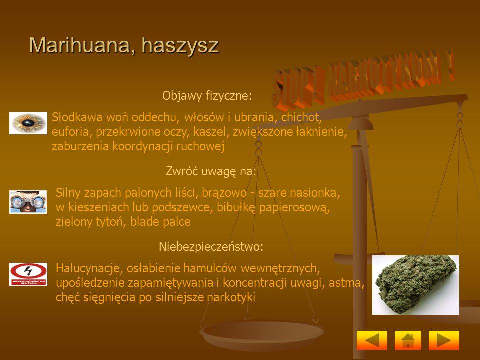 STOP ! NARKOTYKOM ! Marihuana, haszysz Objawy fizyczne: