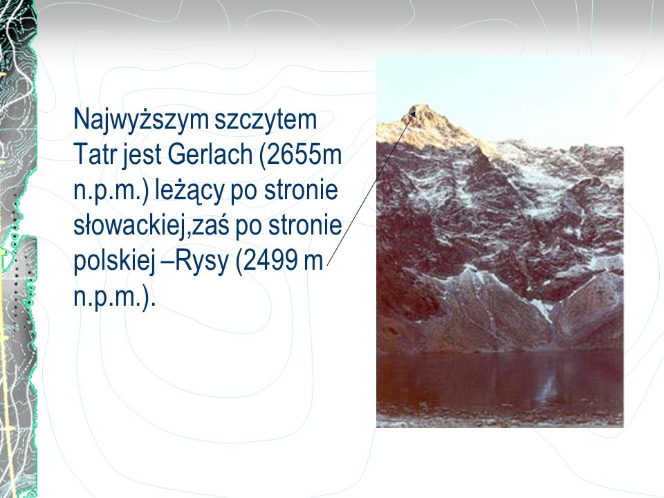 Najwyższym szczytem Tatr jest Gerlach (2655m n. p. m