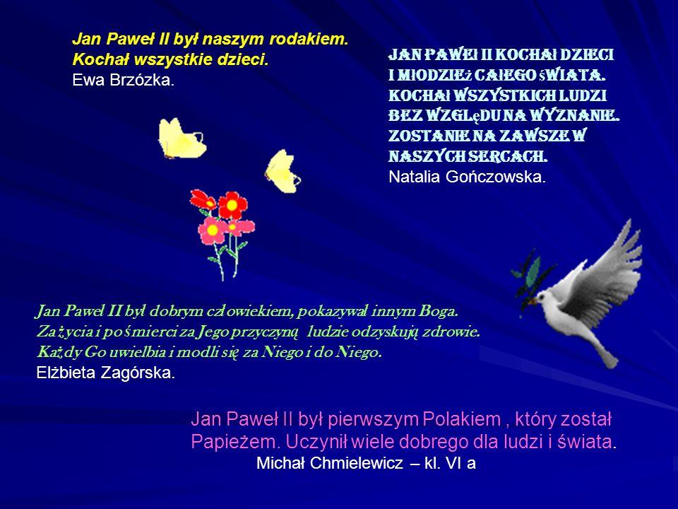 Jan Paweł II był pierwszym Polakiem , który został