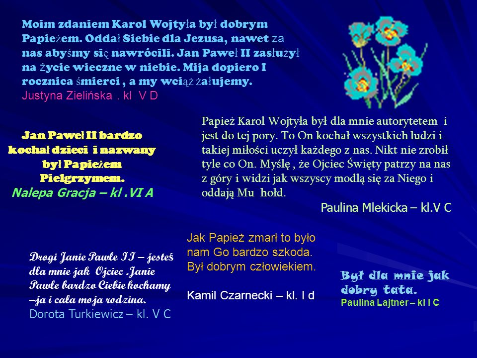 Jan Paweł II bardzo kochał dzieci i nazwany był Papieżem Pielgrzymem.