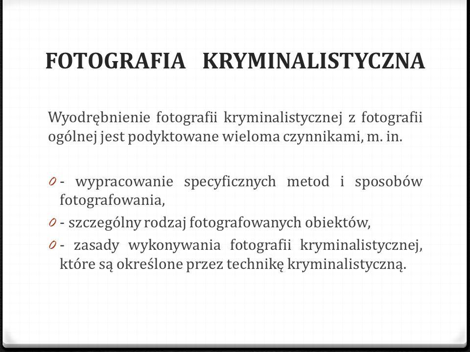 FOTOGRAFIA KRYMINALISTYCZNA