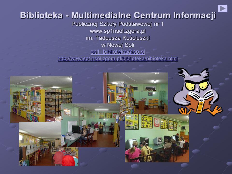 Biblioteka - Multimedialne Centrum Informacji Publicznej Szkoły Podstawowej nr 1 www.sp1nsol.zgora.pl im.