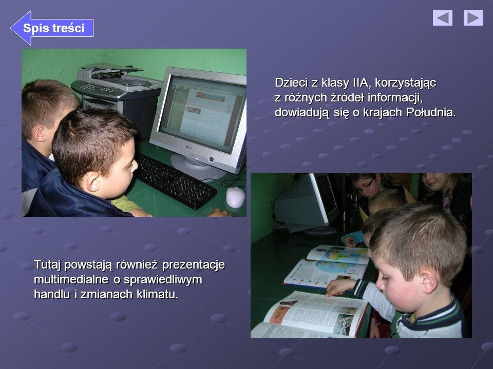 Spis treści Dzieci z klasy IIA, korzystając z różnych źródeł informacji, dowiadują się o krajach Południa.