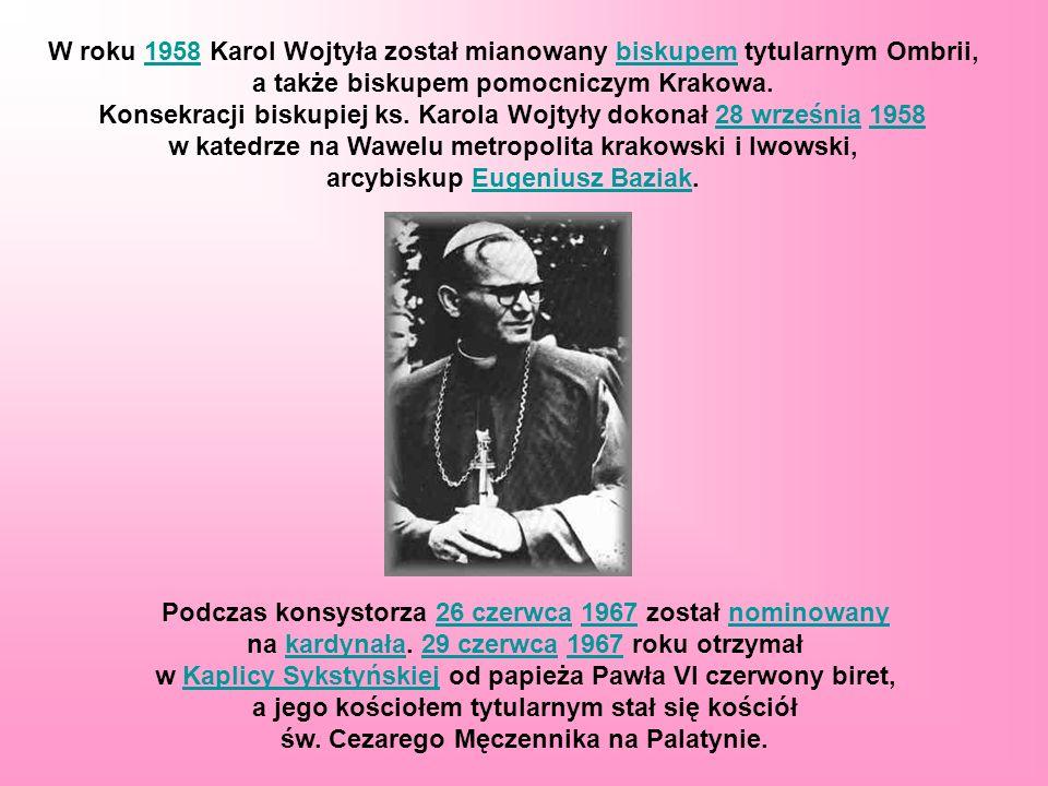 W roku 1958 Karol Wojtyła został mianowany biskupem tytularnym Ombrii,