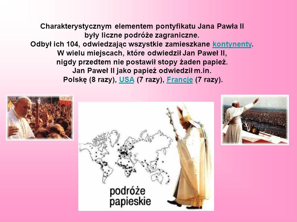 Charakterystycznym elementem pontyfikatu Jana Pawła II