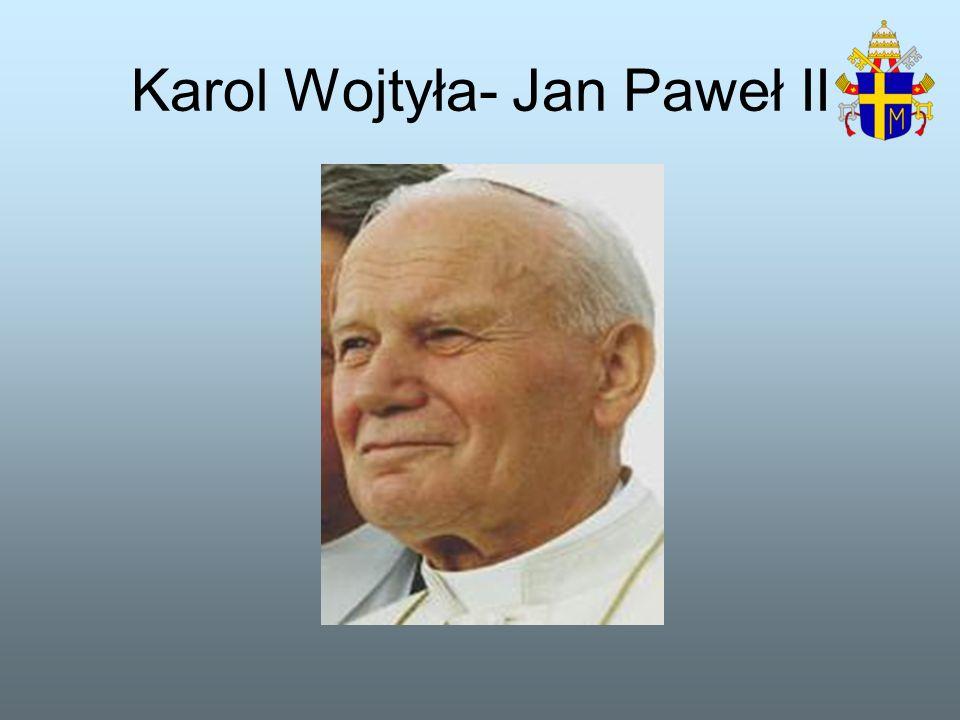 Karol Wojtyła- Jan Paweł II