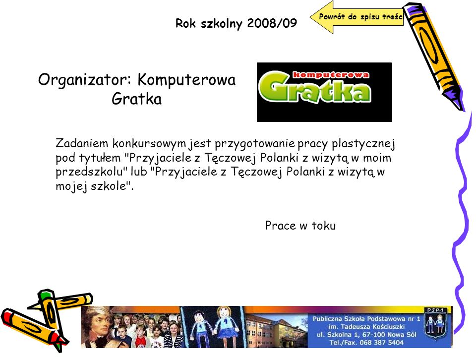 Organizator: Komputerowa Gratka