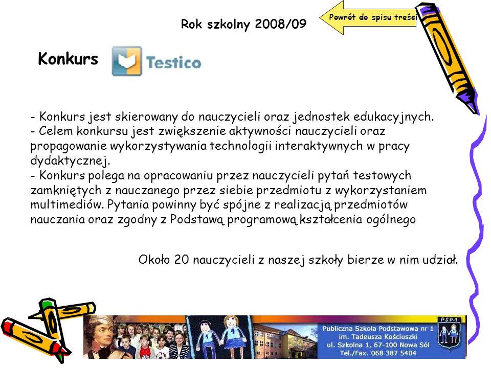 Powrót do spisu treści Rok szkolny 2008/09. Konkurs. - Konkurs jest skierowany do nauczycieli oraz jednostek edukacyjnych.