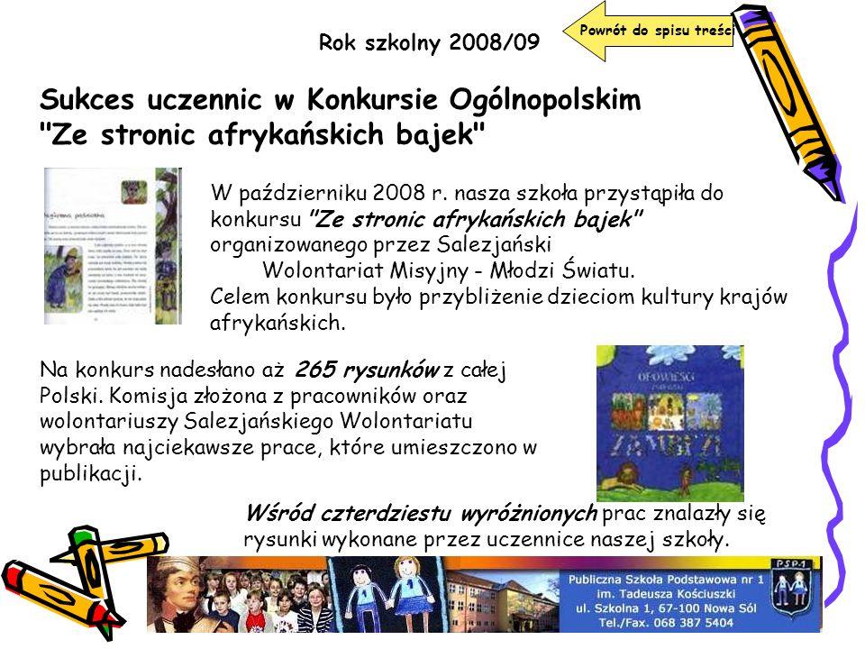 Powrót do spisu treści Rok szkolny 2008/09. Sukces uczennic w Konkursie Ogólnopolskim Ze stronic afrykańskich bajek