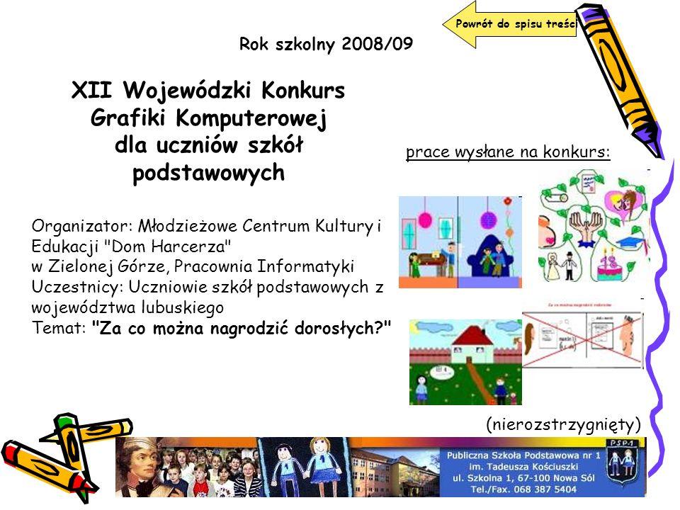Powrót do spisu treści Rok szkolny 2008/09. XII Wojewódzki Konkurs Grafiki Komputerowej dla uczniów szkół podstawowych.