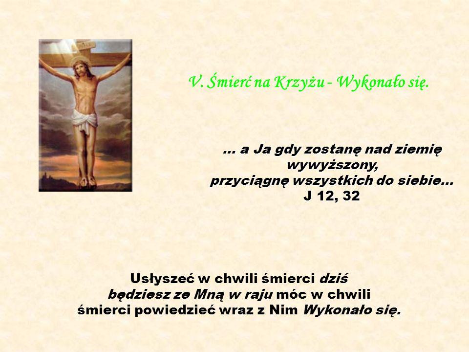 V. Śmierć na Krzyżu - Wykonało się.