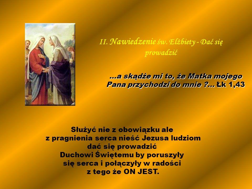 II. Nawiedzenie św. Elżbiety - Dać się prowadzić