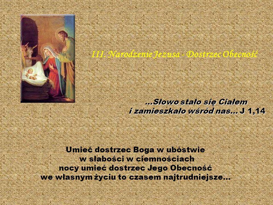 III. Narodzenie Jezusa - Dostrzec Obecność