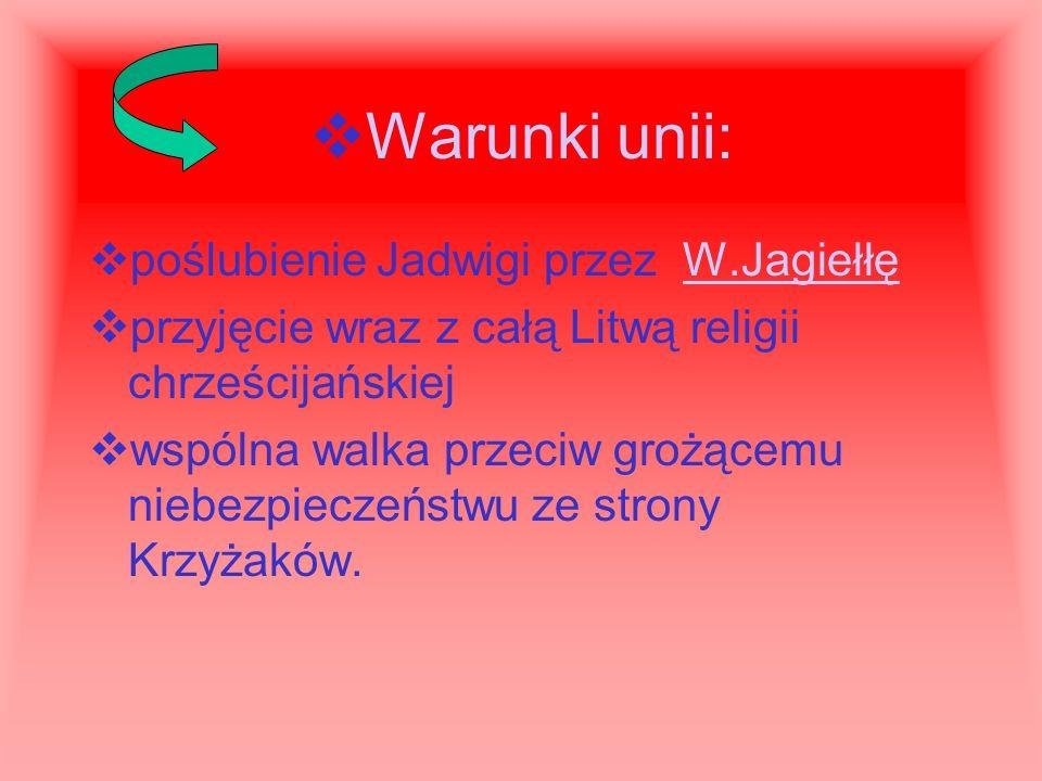 Warunki unii: poślubienie Jadwigi przez W.Jagiełłę