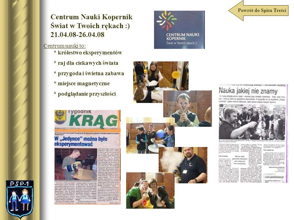 Centrum Nauki Kopernik Świat w Twoich rękach :) 21.04.08-26.04.08