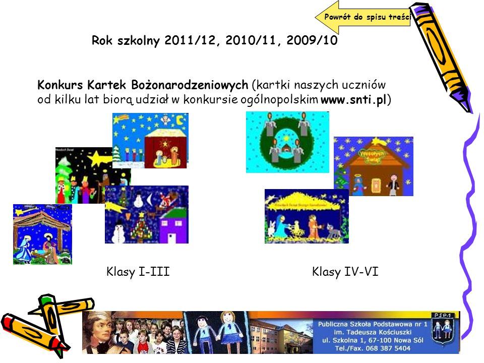 Powrót do spisu treściRok szkolny 2011/12, 2010/11, 2009/10.