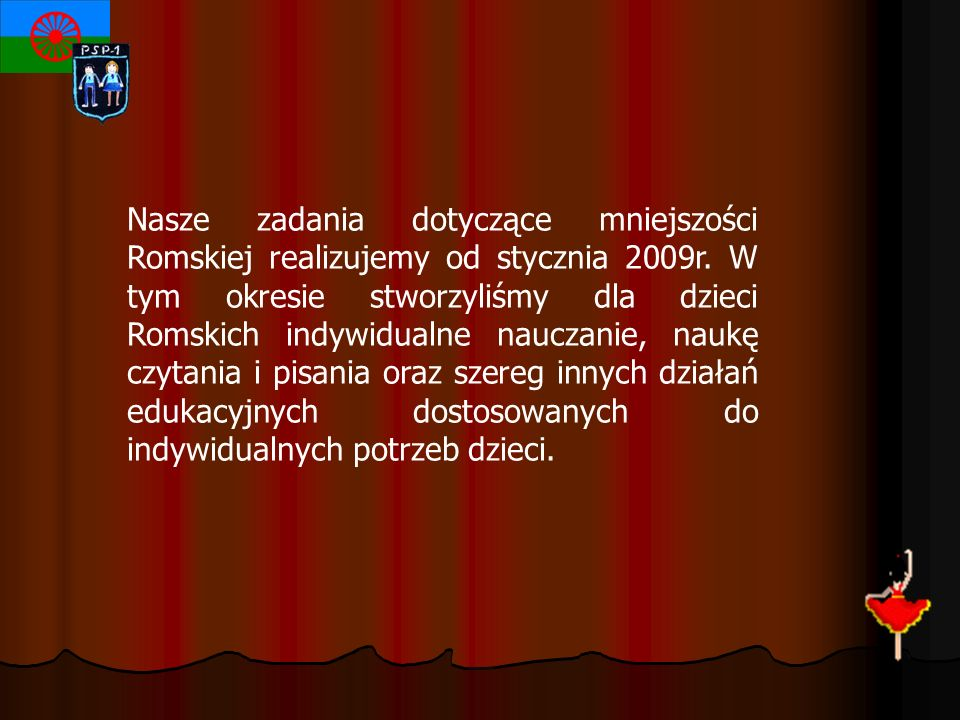 Nasze zadania dotyczące mniejszości Romskiej realizujemy od stycznia 2009r.