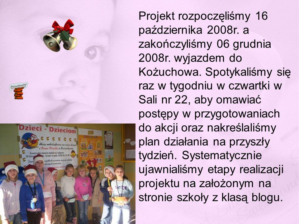 Projekt rozpoczęliśmy 16 października 2008r
