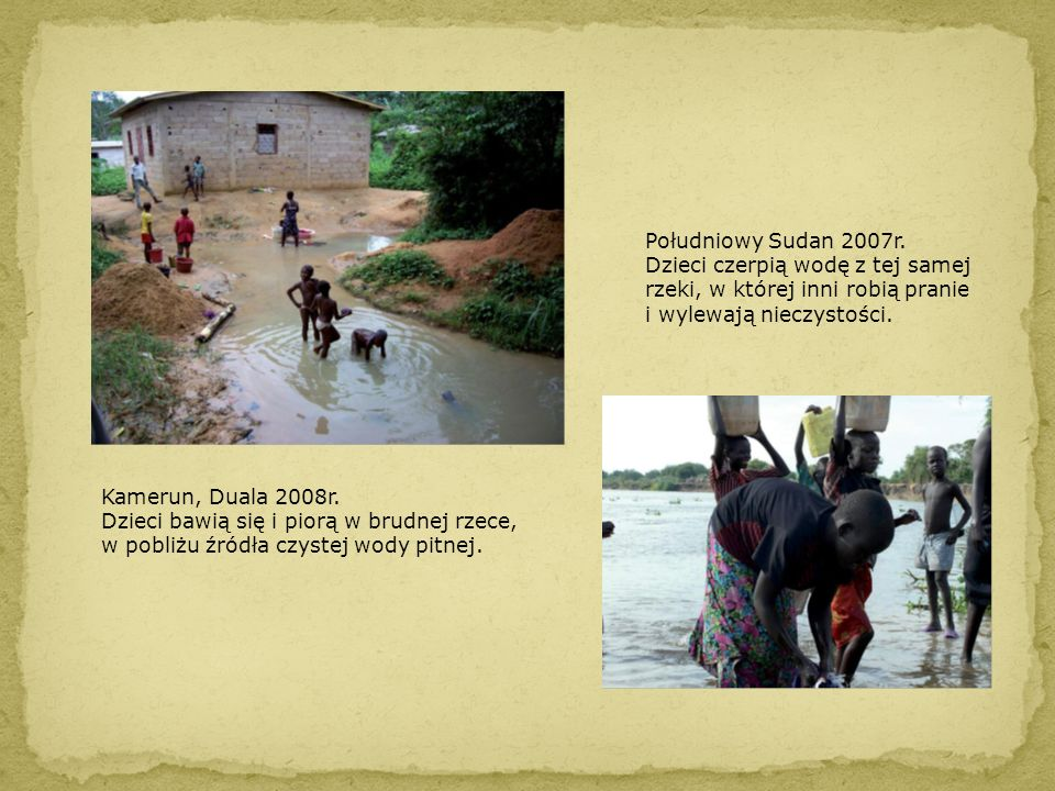 Południowy Sudan 2007r. Dzieci czerpią wodę z tej samej rzeki, w której inni robią pranie i wylewają nieczystości.