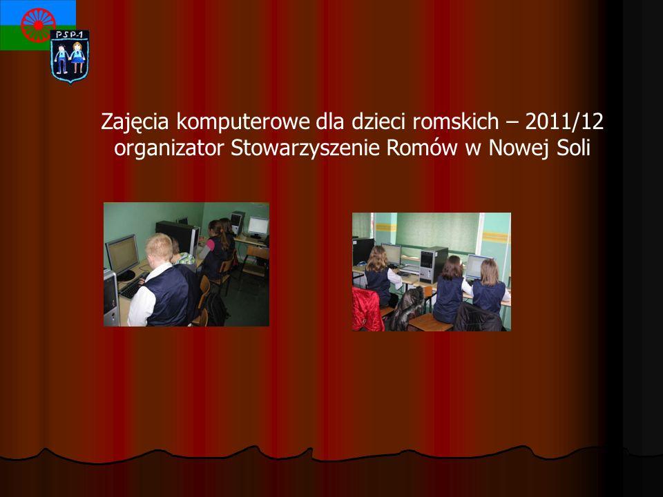 Zajęcia komputerowe dla dzieci romskich – 2011/12 organizator Stowarzyszenie Romów w Nowej Soli