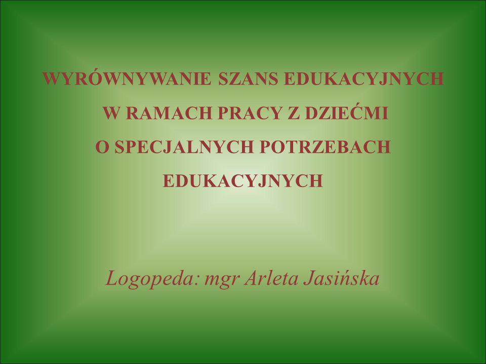 Logopeda: mgr Arleta Jasińska