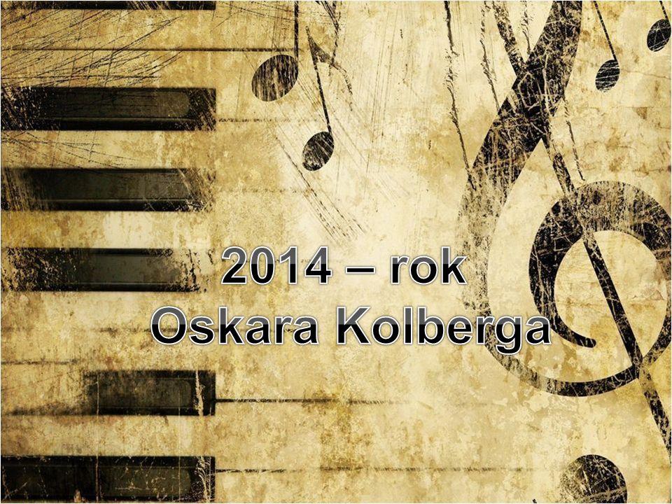 2014 – rok Oskara Kolberga