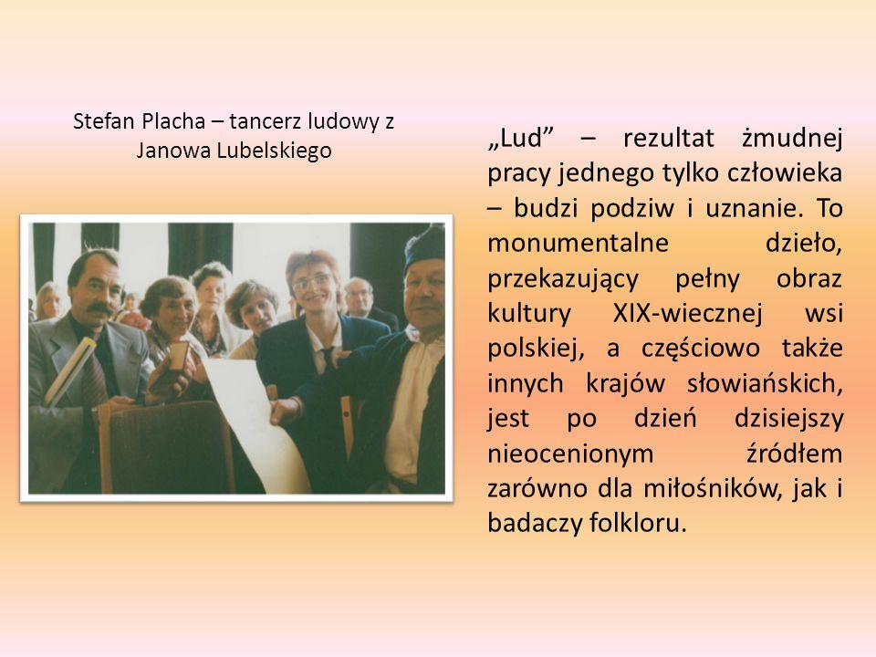 Stefan Placha – tancerz ludowy z Janowa Lubelskiego