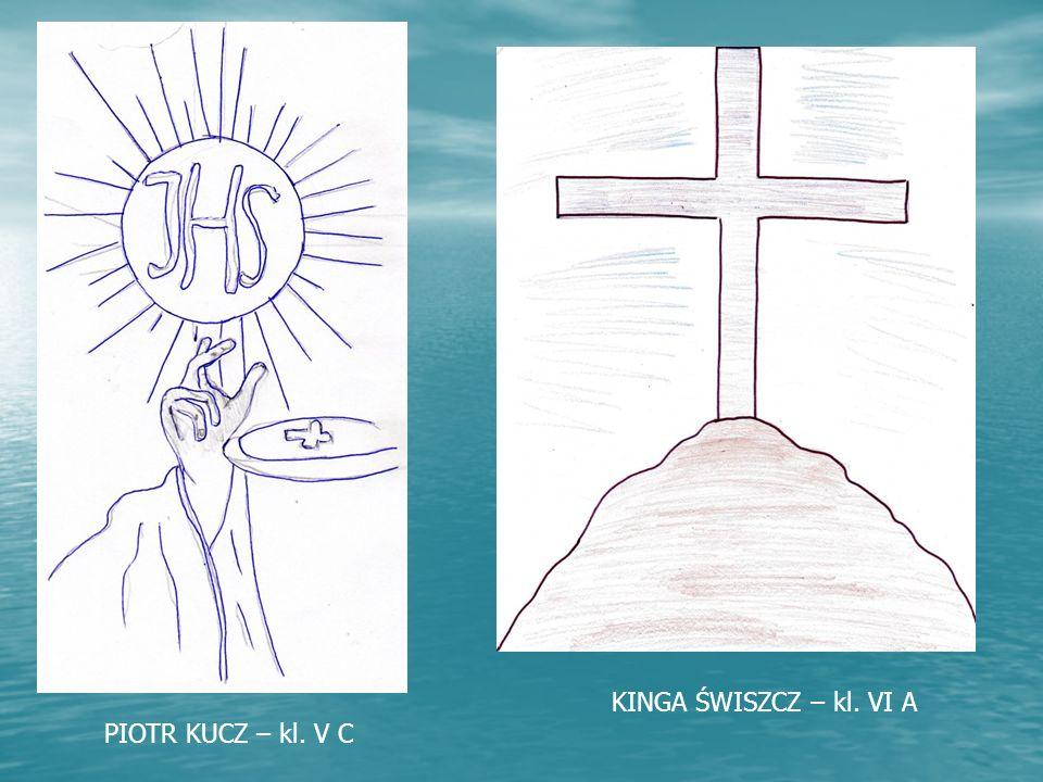 KINGA ŚWISZCZ – kl. VI A PIOTR KUCZ – kl. V C