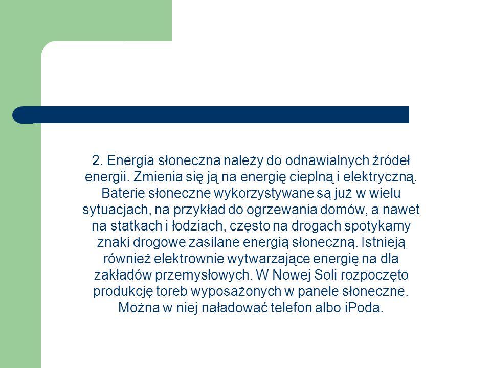 2. Energia słoneczna należy do odnawialnych źródeł energii