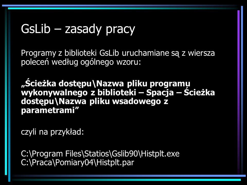 GsLib – zasady pracy Programy z biblioteki GsLib uruchamiane są z wiersza poleceń według ogólnego wzoru: