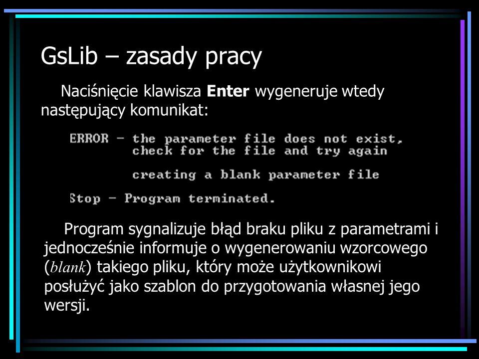 GsLib – zasady pracy Naciśnięcie klawisza Enter wygeneruje wtedy następujący komunikat: