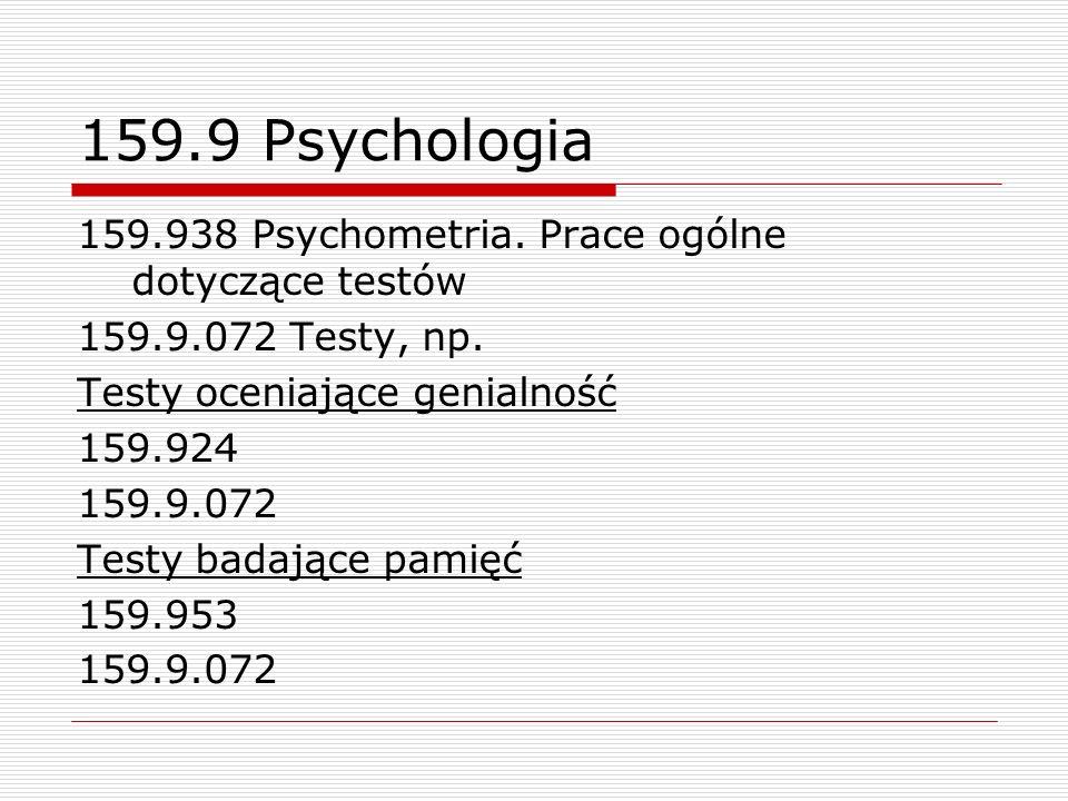 159.9 Psychologia 159.938 Psychometria. Prace ogólne dotyczące testów