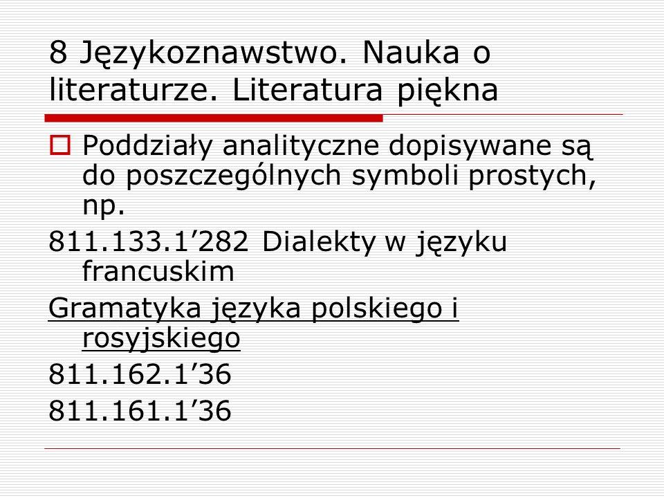 8 Językoznawstwo. Nauka o literaturze. Literatura piękna